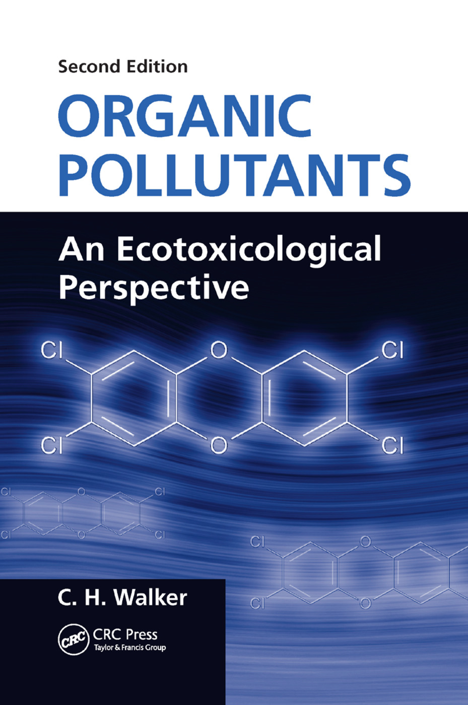 Organic Pollutants: An Ecotoxicological Perspective, Second Edition, 2nd Edition (Paperback) book cover