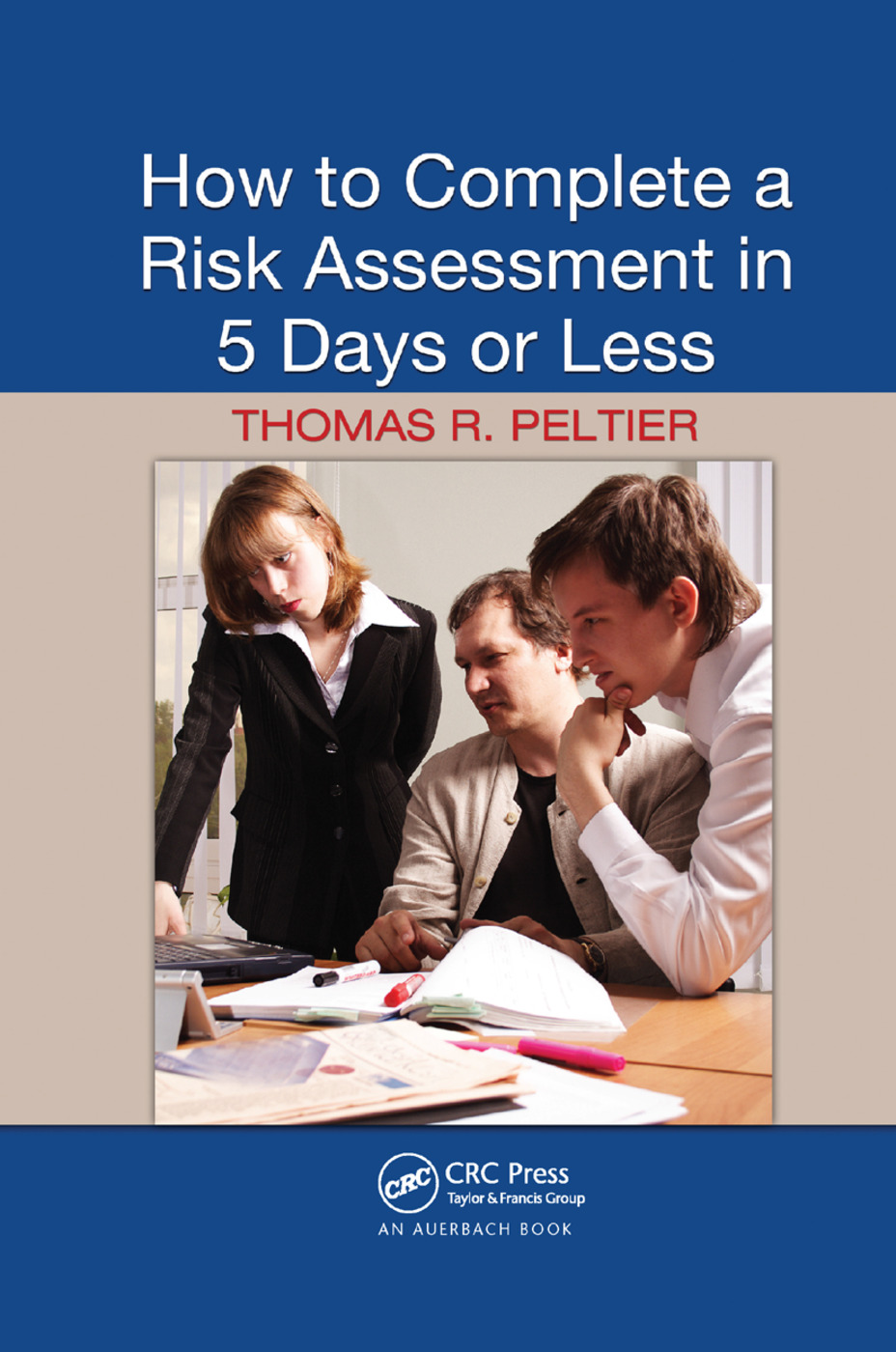 How to Complete a Risk Assessment in 5 Days or Less: 1st Edition (Paperback) book cover