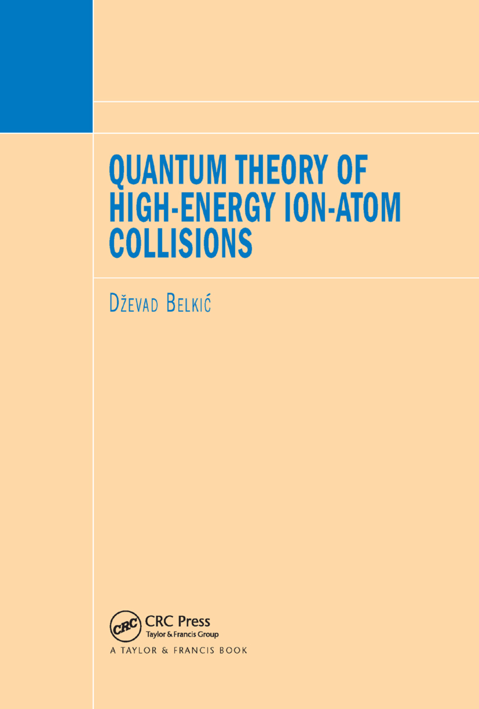 Quantum Theory of High-Energy Ion-Atom Collisions: 1st Edition (Paperback) book cover
