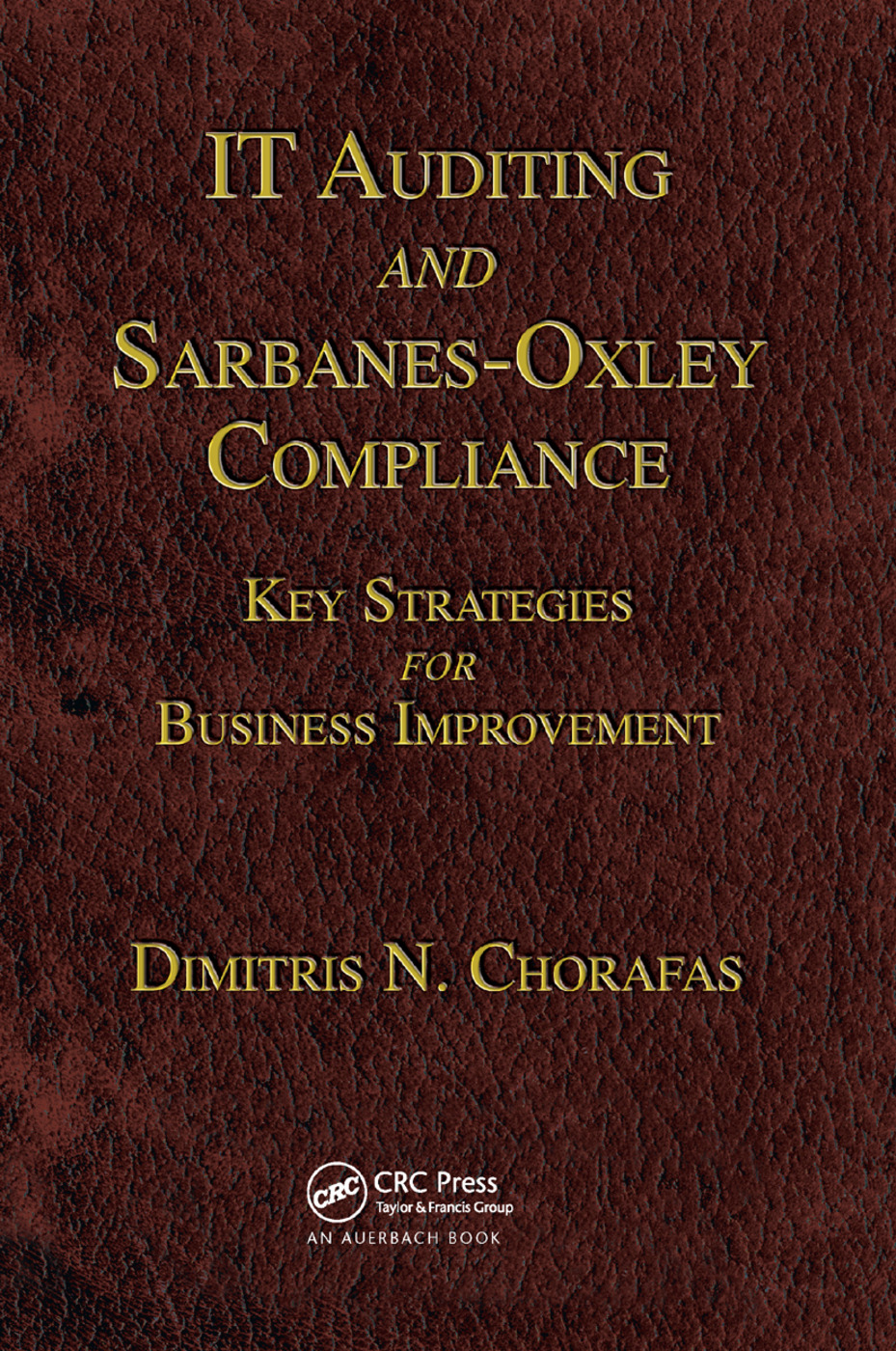 IT Auditing and Sarbanes-Oxley Compliance: Key Strategies for Business Improvement, 1st Edition (Paperback) book cover