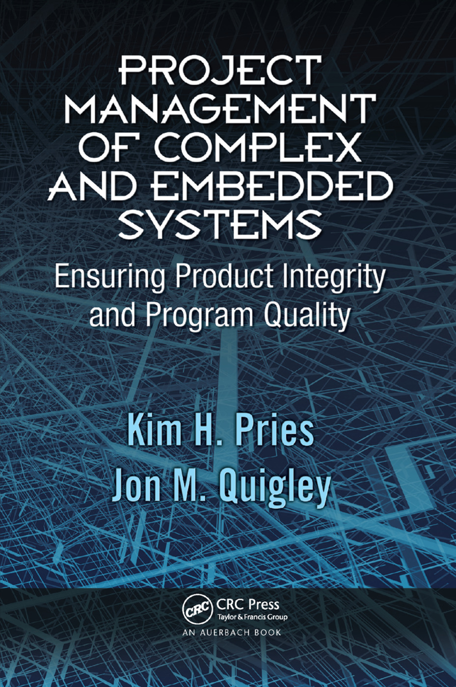 Project Management of Complex and Embedded Systems: Ensuring Product Integrity and Program Quality, 1st Edition (Paperback) book cover