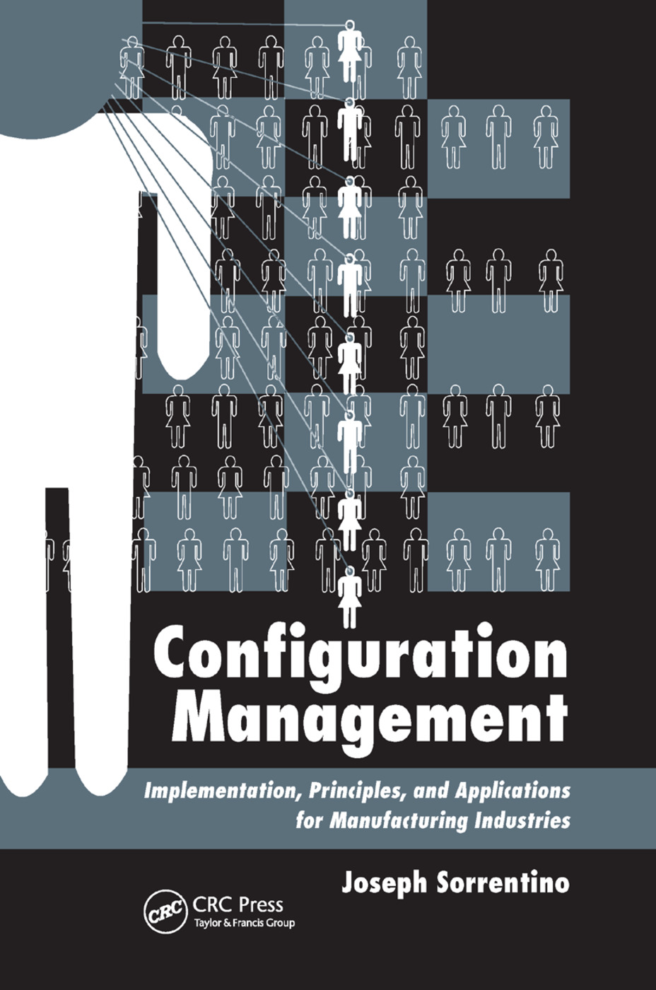 Configuration Management: Implementation, Principles, and Applications for Manufacturing Industries, 1st Edition (Paperback) book cover