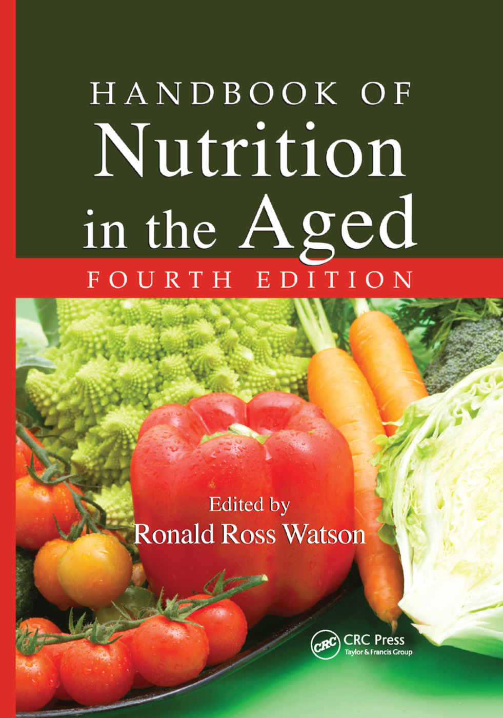 Handbook of Nutrition in the Aged: 4th Edition (Paperback) book cover