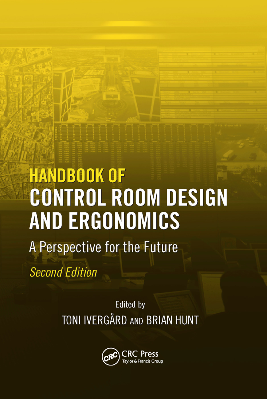 Handbook of Control Room Design and Ergonomics: A Perspective for the Future, Second Edition, 2nd Edition (Paperback) book cover