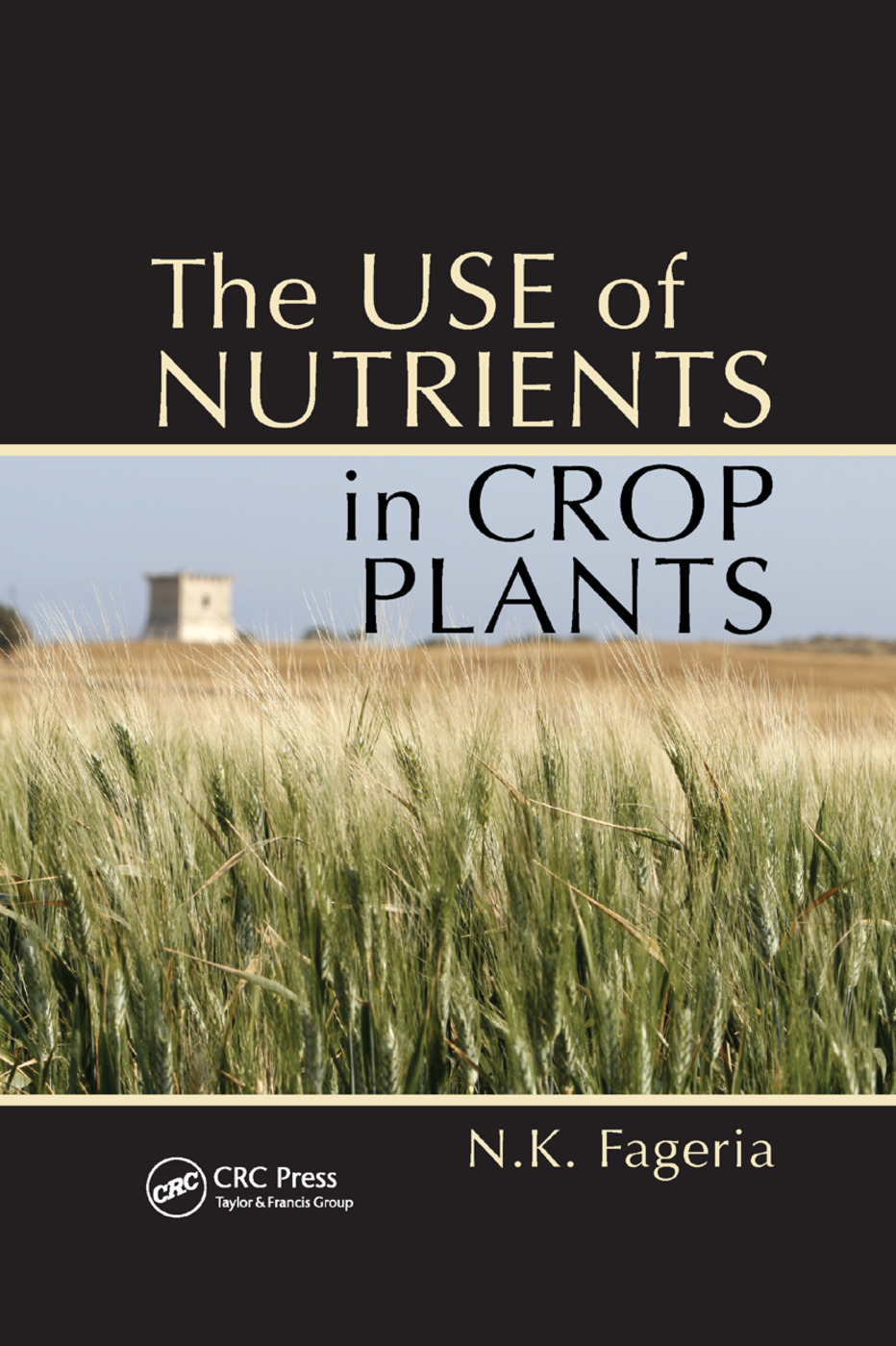 The Use of Nutrients in Crop Plants: 1st Edition (Paperback) book cover