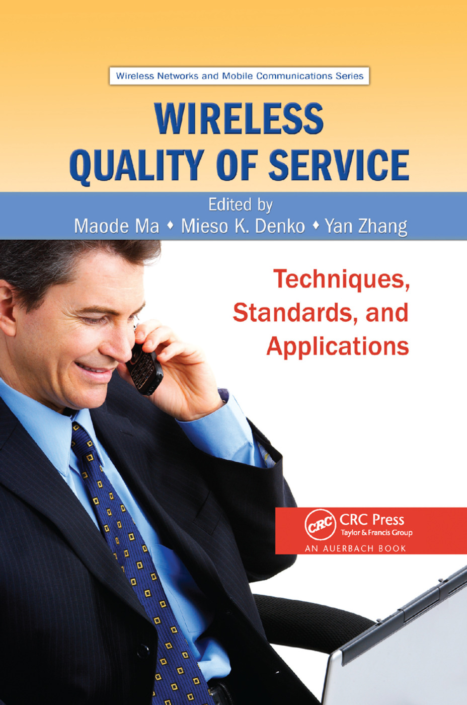 Wireless Quality of Service: Techniques, Standards, and Applications, 1st Edition (Paperback) book cover