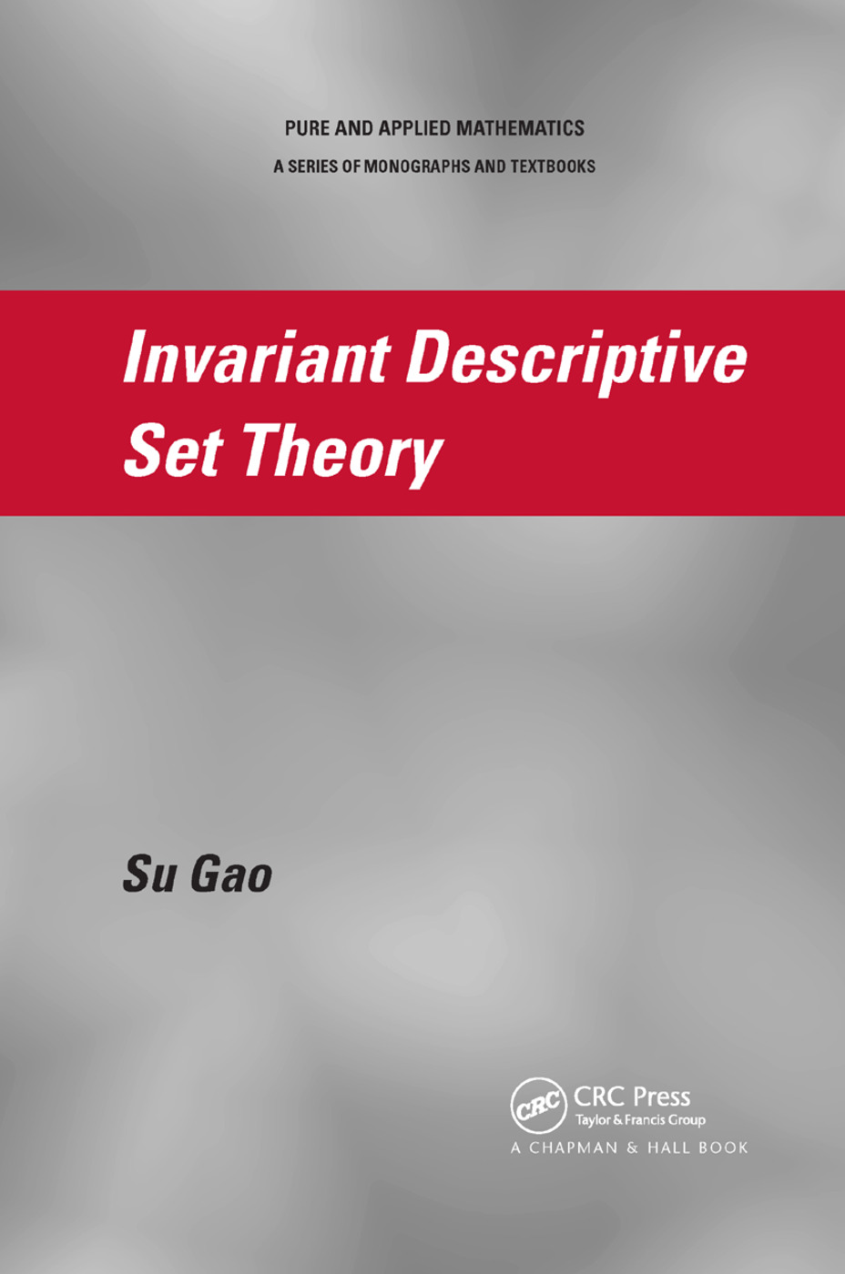 Invariant Descriptive Set Theory: 1st Edition (Paperback) book cover
