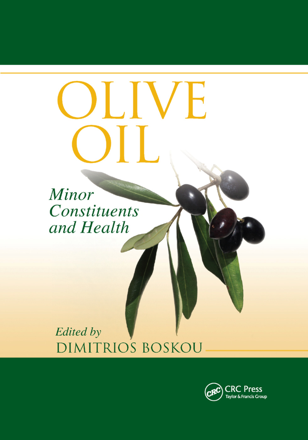 Olive Oil: Minor Constituents and Health, 1st Edition (Paperback) book cover