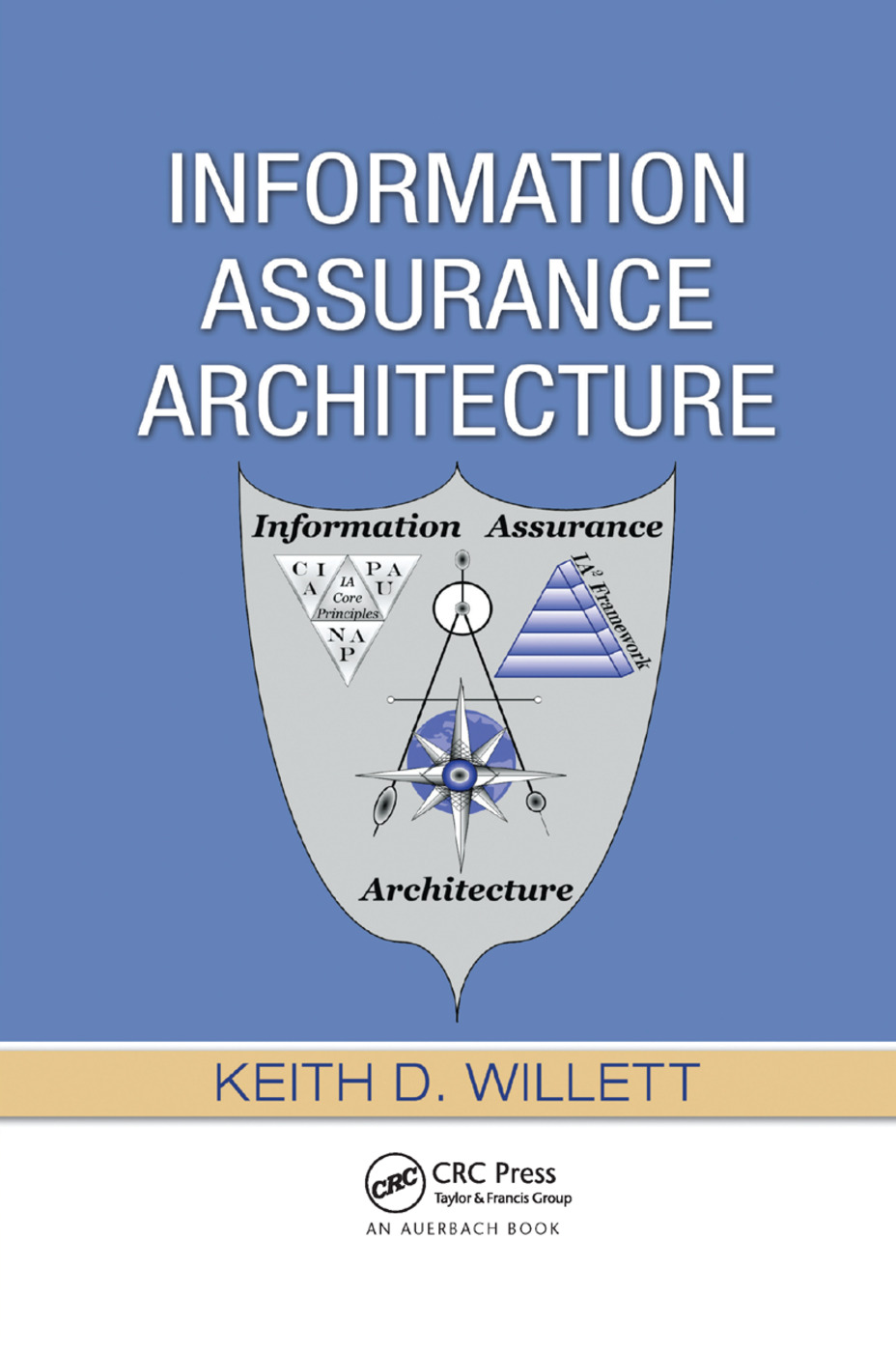 Information Assurance Architecture: 1st Edition (Paperback) book cover