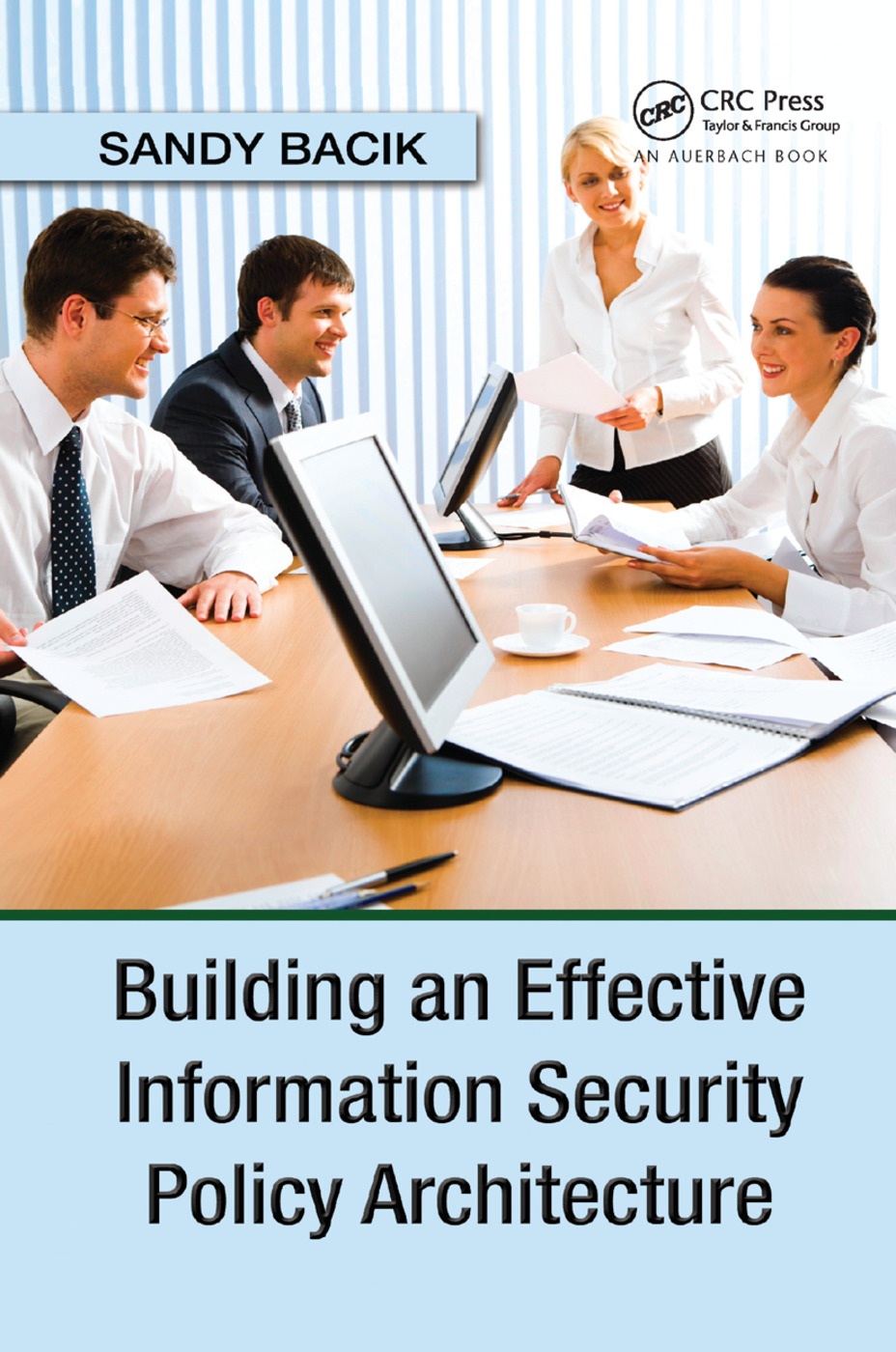 Building an Effective Information Security Policy Architecture: 1st Edition (Paperback) book cover