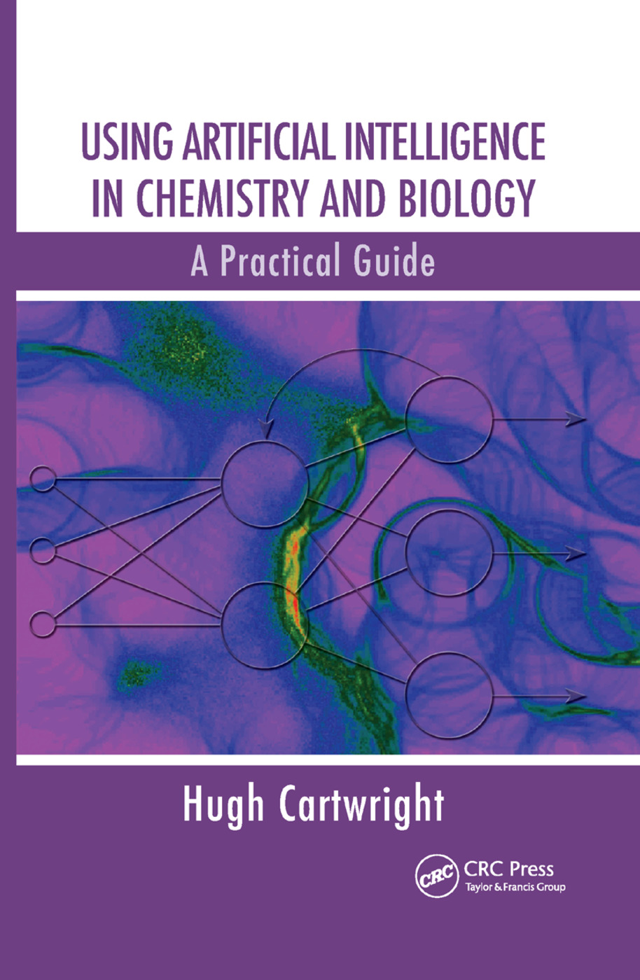 Using Artificial Intelligence in Chemistry and Biology: A Practical Guide, 1st Edition (Paperback) book cover