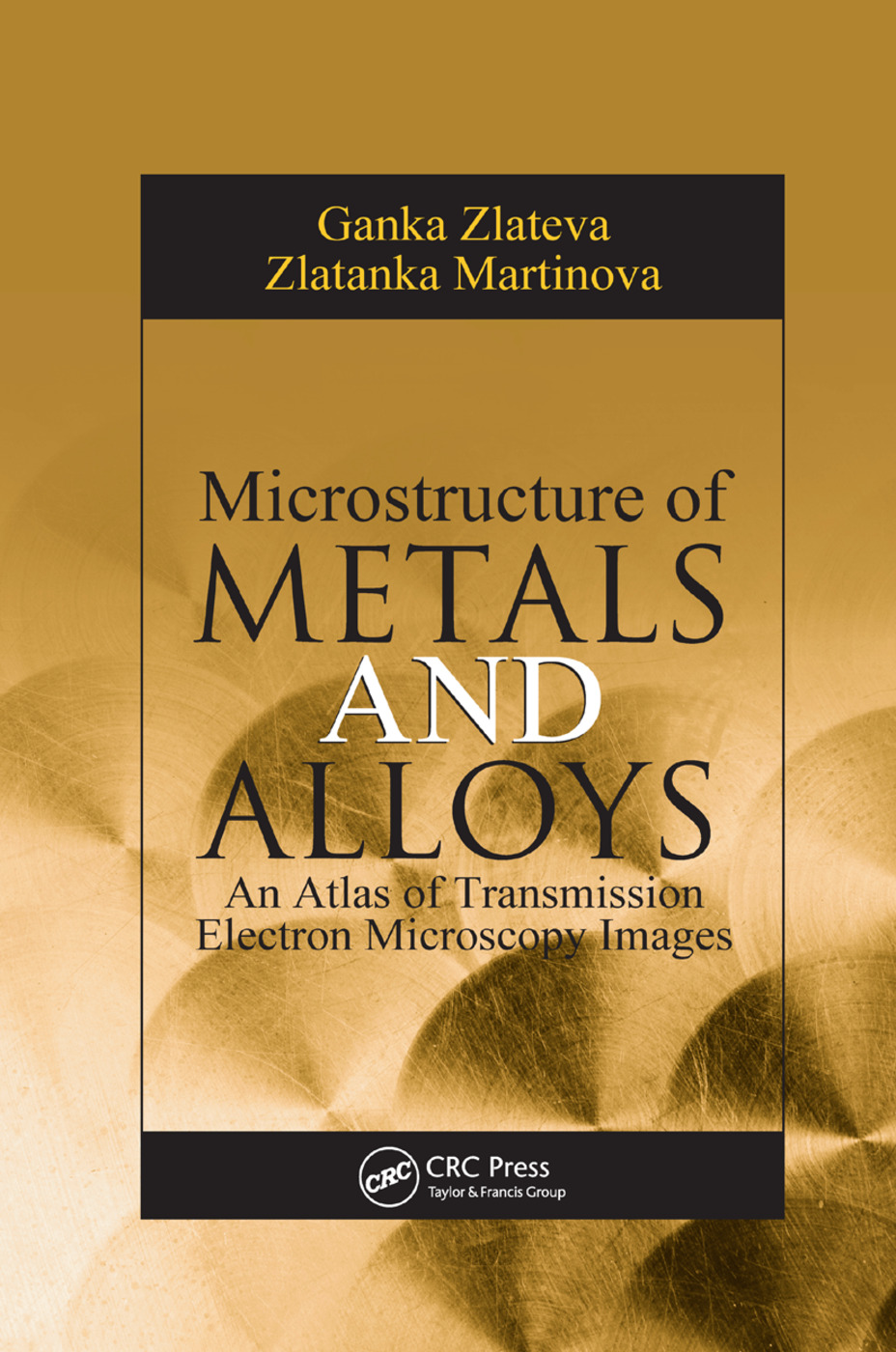 Microstructure of Metals and Alloys: An Atlas of Transmission Electron Microscopy Images, 1st Edition (Paperback) book cover