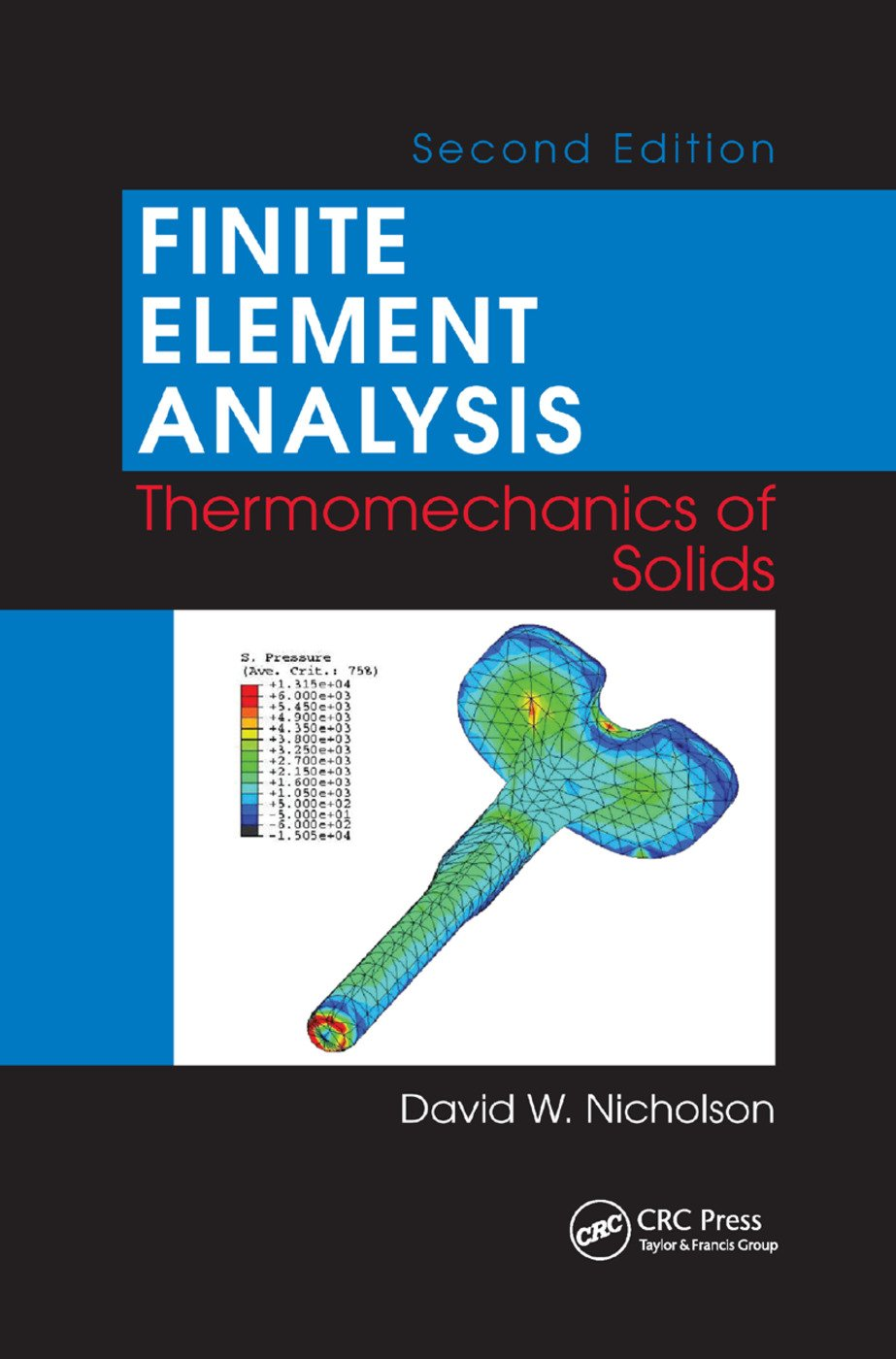 Finite Element Analysis: Thermomechanics of Solids, Second Edition, 2nd Edition (Paperback) book cover