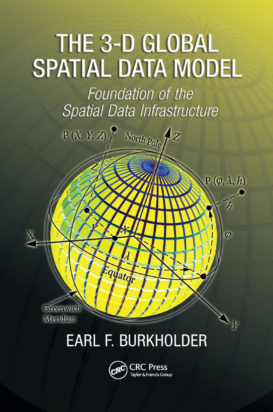 The 3-D Global Spatial Data Model: Foundation of the Spatial Data Infrastructure, 1st Edition (Paperback) book cover