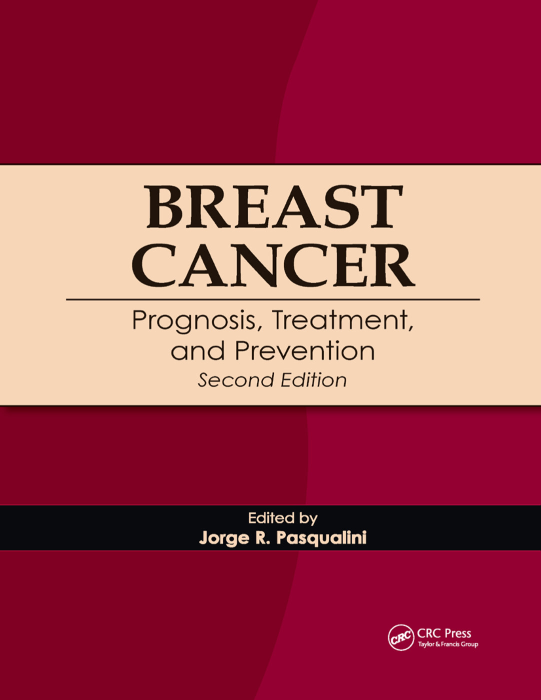 Breast Cancer: Prognosis, Treatment, and Prevention, 2nd Edition (Paperback) book cover