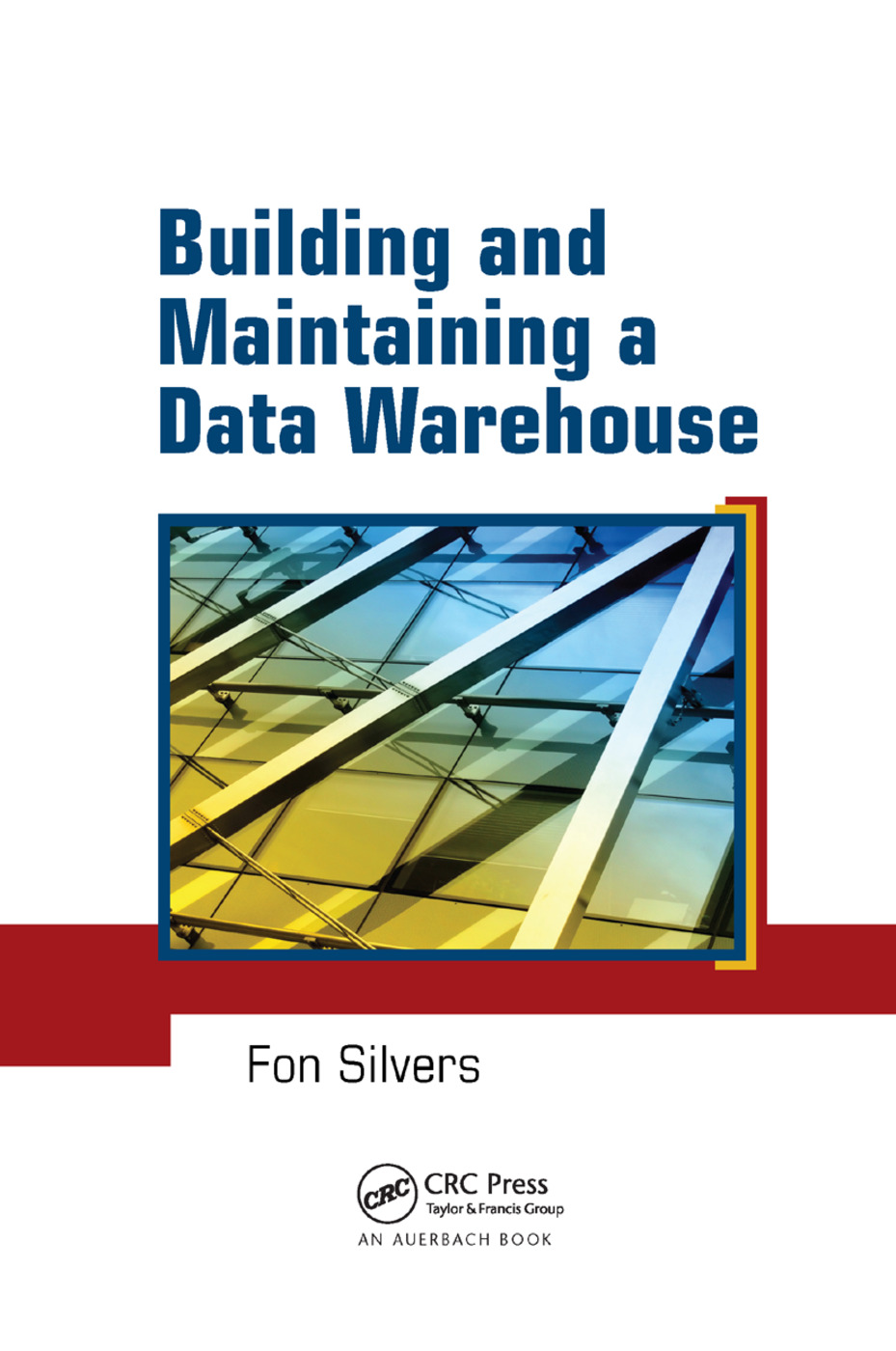 Building and Maintaining a Data Warehouse: 1st Edition (Paperback) book cover