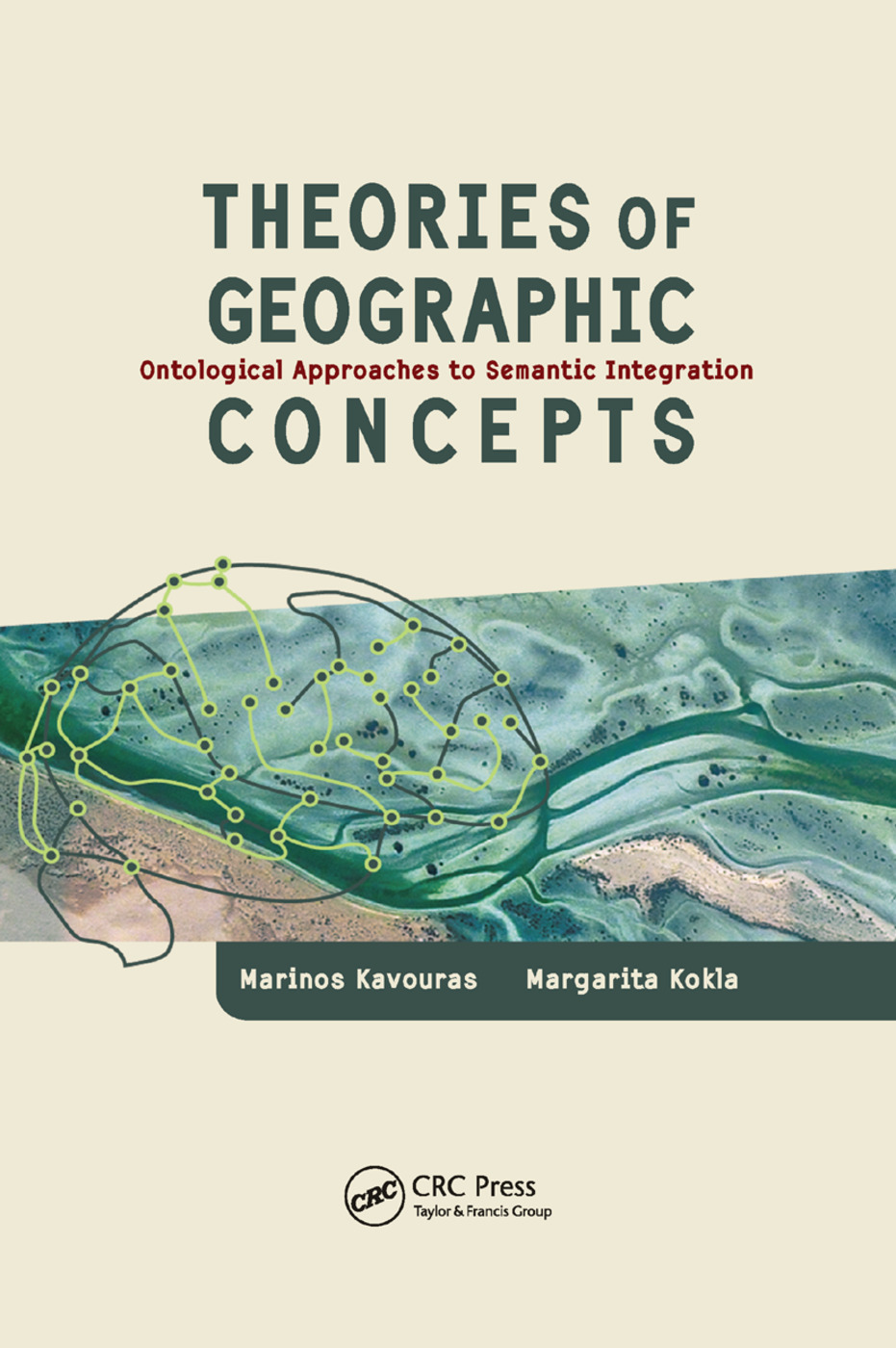 Theories of Geographic Concepts: Ontological Approaches to Semantic Integration, 1st Edition (Paperback) book cover