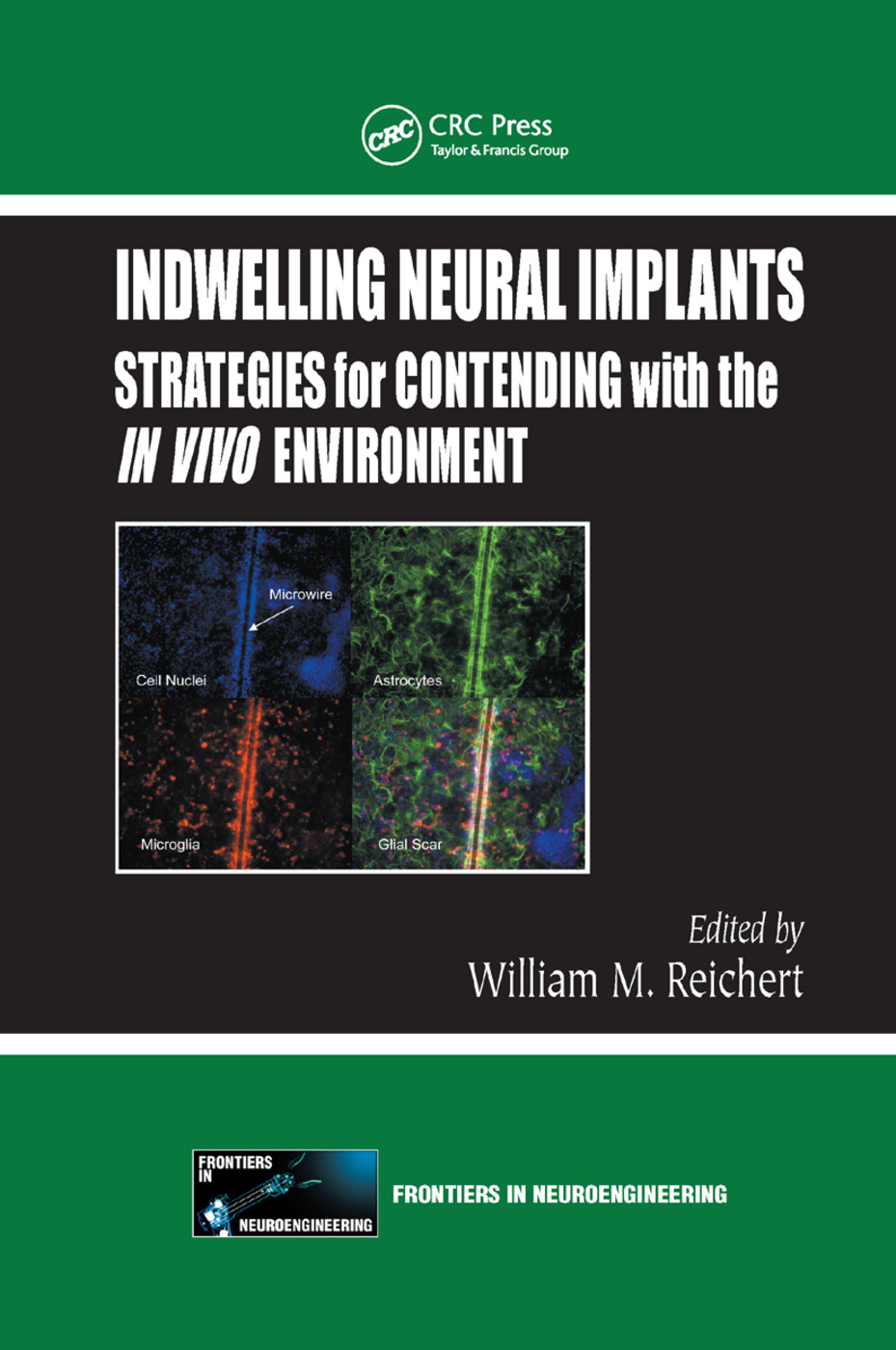 Indwelling Neural Implants: Strategies for Contending with the In Vivo Environment, 1st Edition (Paperback) book cover