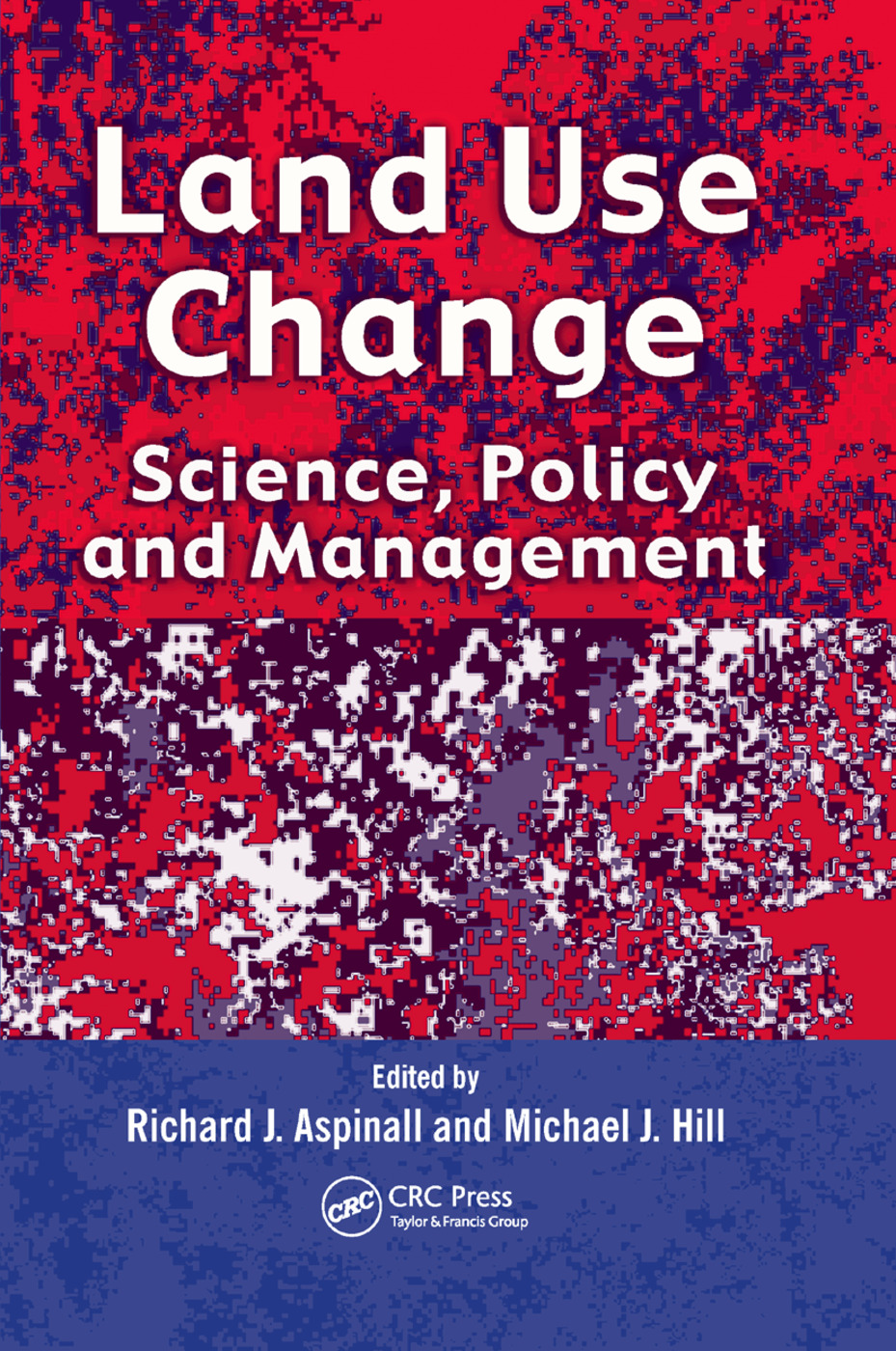 Land Use Change: Science, Policy and Management book cover