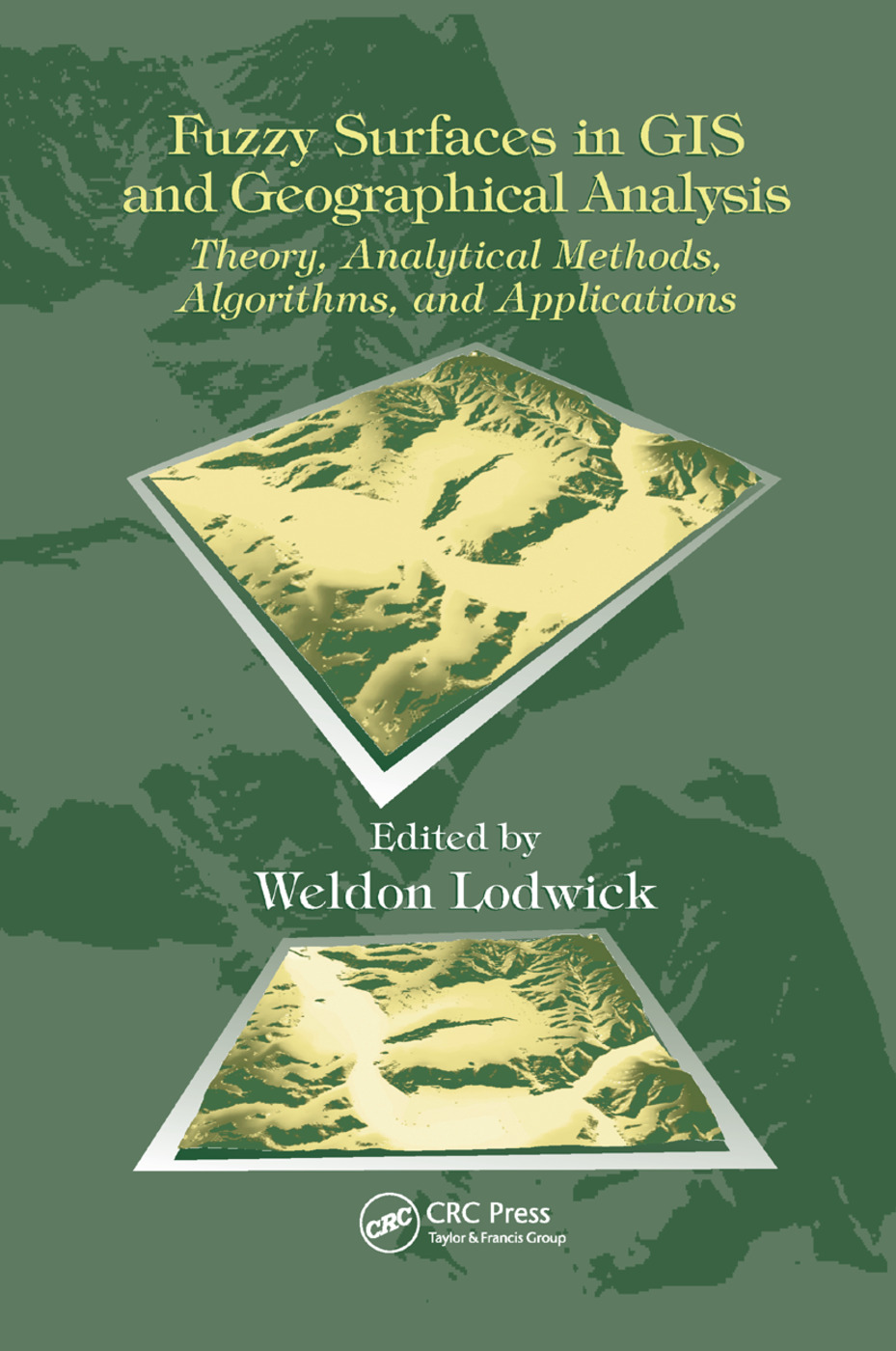 Fuzzy Surfaces in GIS and Geographical Analysis: Theory, Analytical Methods, Algorithms and Applications, 1st Edition (Paperback) book cover