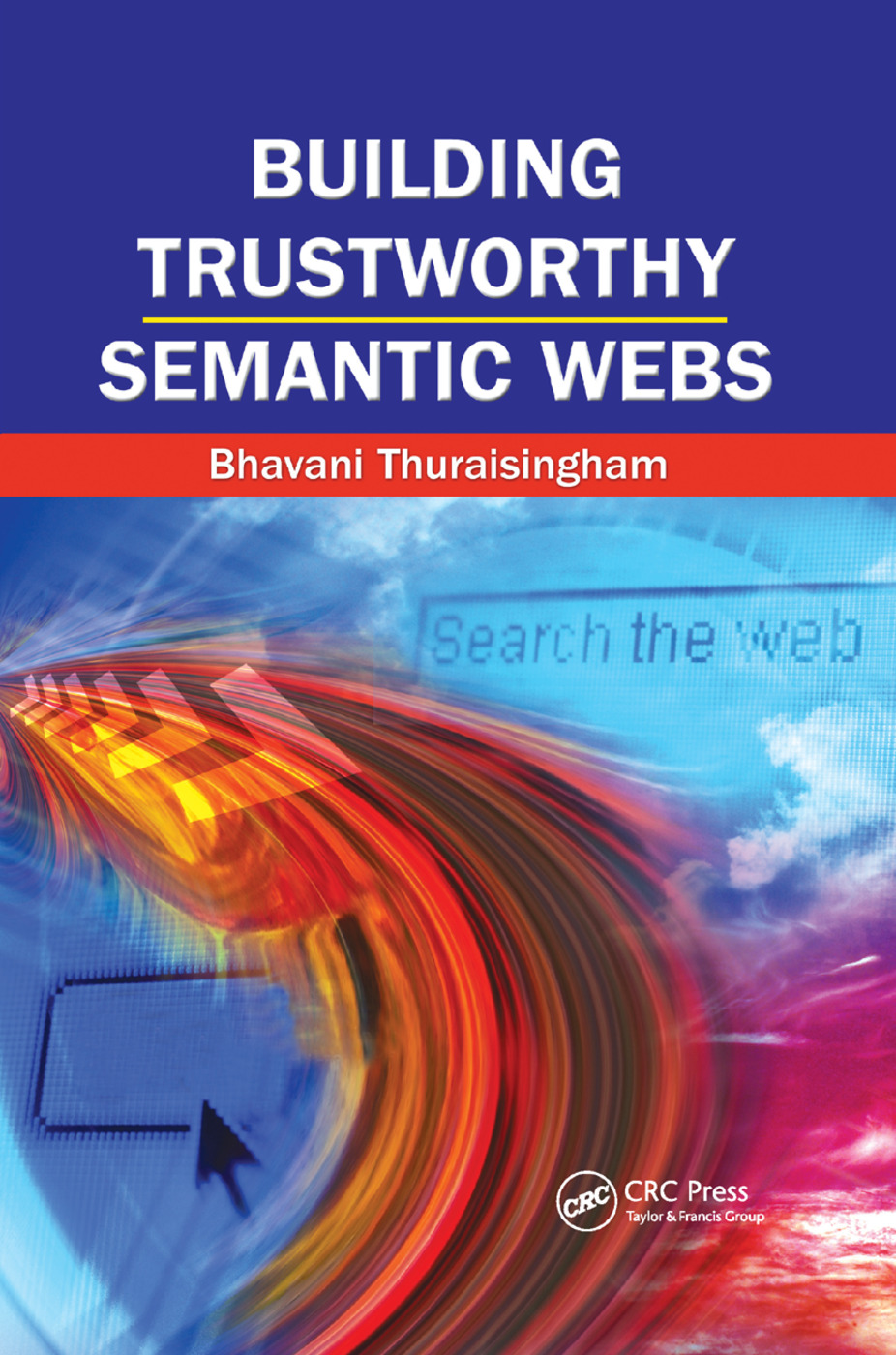 Building Trustworthy Semantic Webs: 1st Edition (Paperback) book cover
