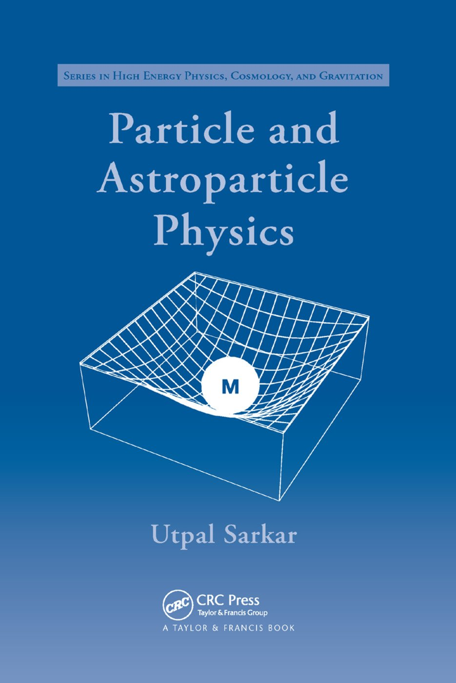 Particle and Astroparticle Physics: 1st Edition (Paperback) book cover