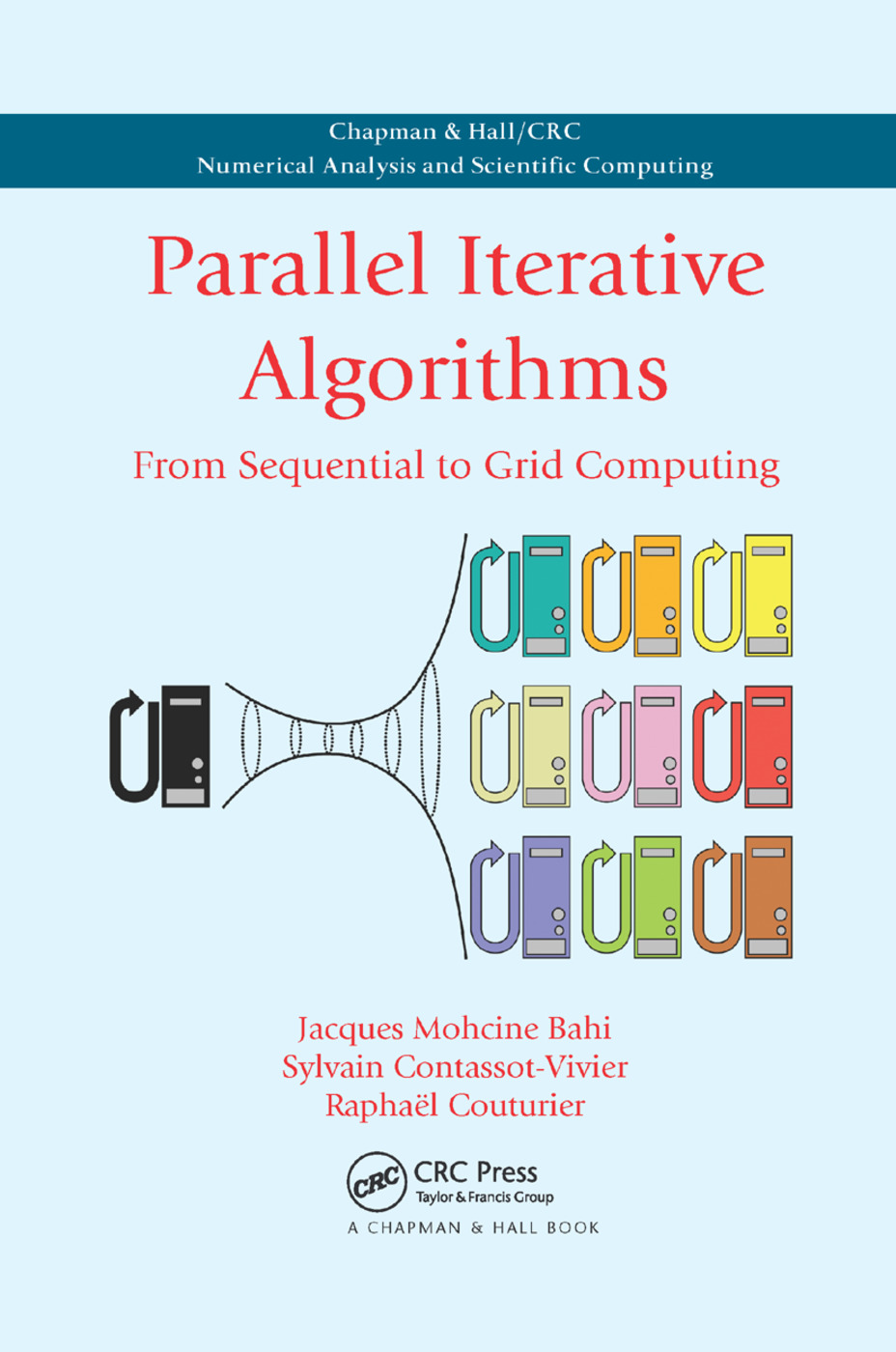 Parallel Iterative Algorithms: From Sequential to Grid Computing, 1st Edition (Paperback) book cover