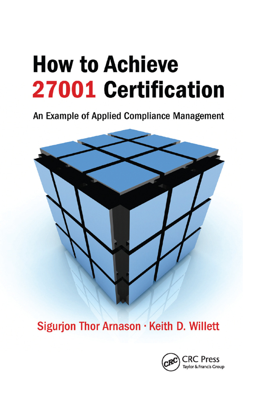 How to Achieve 27001 Certification: An Example of Applied Compliance Management, 1st Edition (Paperback) book cover