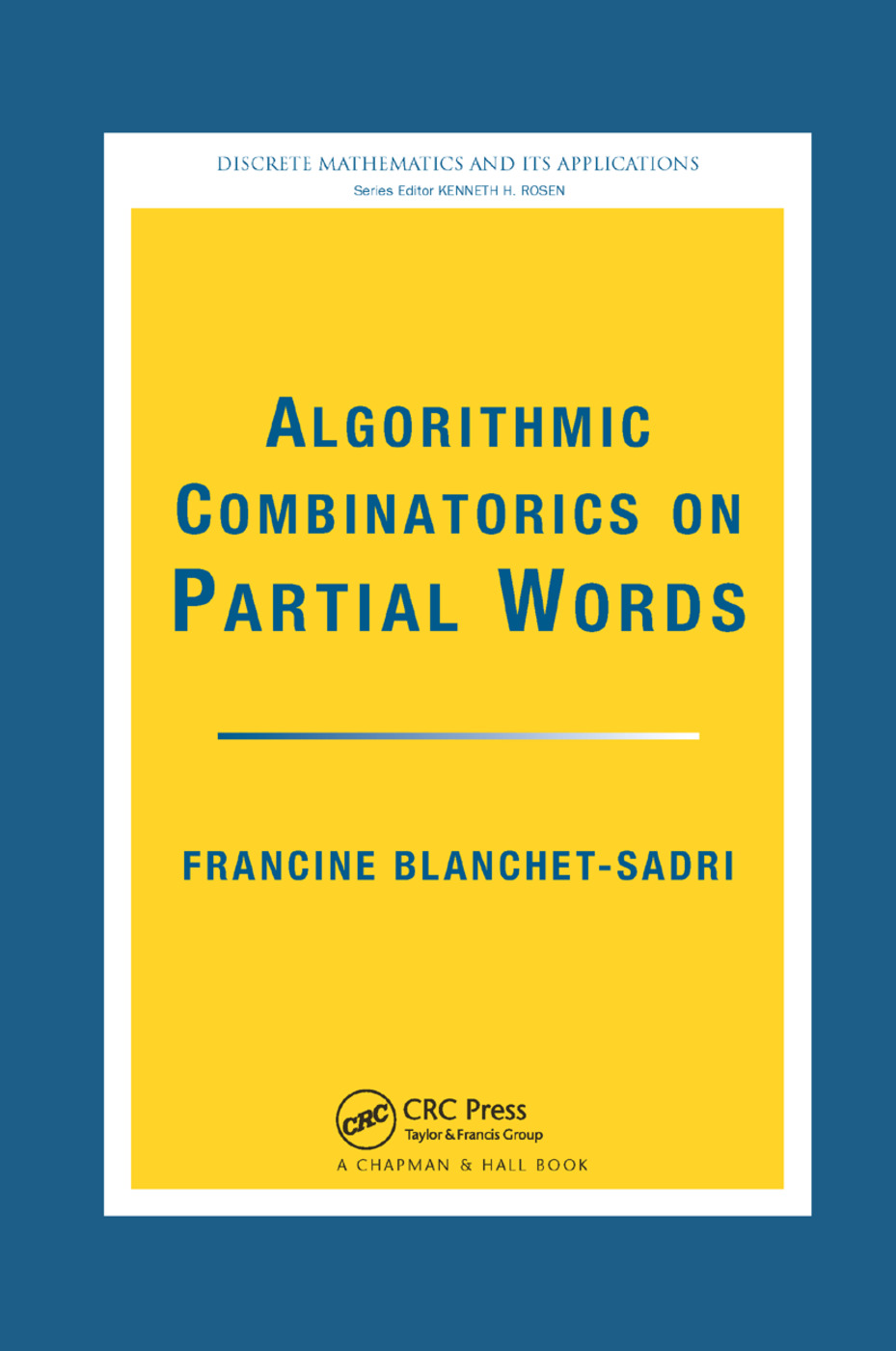 Algorithmic Combinatorics on Partial Words: 1st Edition (Paperback) book cover