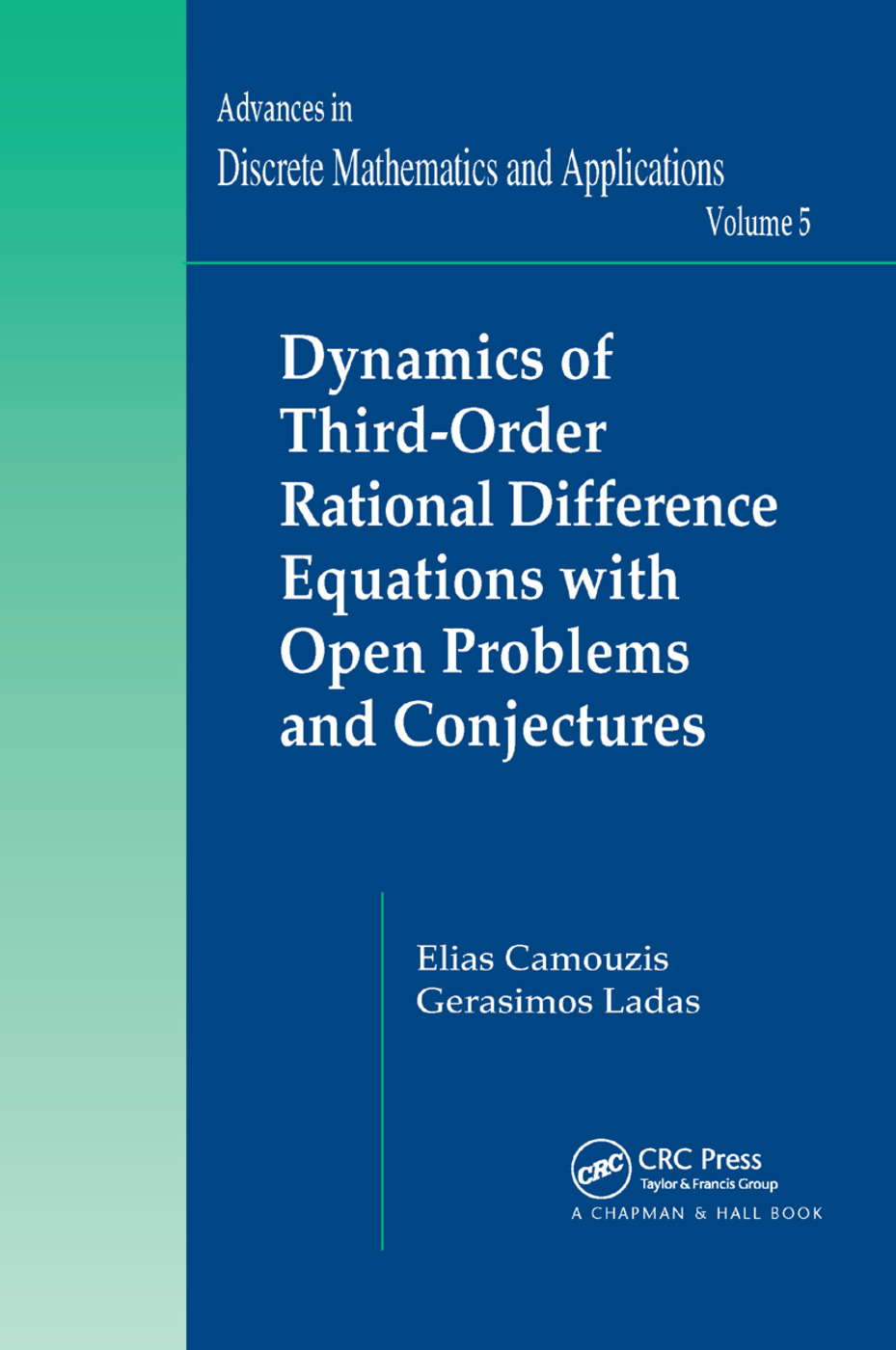Dynamics of Third-Order Rational Difference Equations with Open Problems and Conjectures: 1st Edition (Paperback) book cover