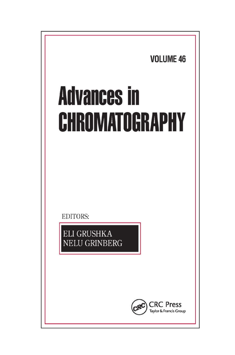 Advances in Chromatography, Volume 46: 1st Edition (Paperback) book cover