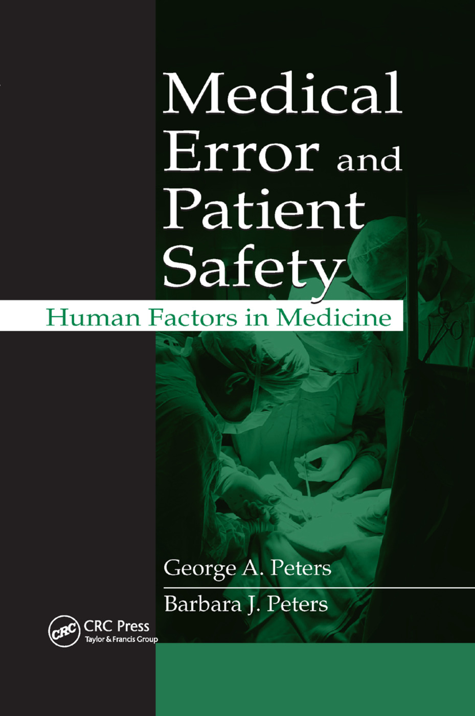 Medical Error and Patient Safety: Human Factors in Medicine, 1st Edition (Paperback) book cover