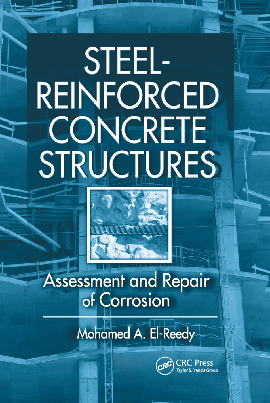 Steel-Reinforced Concrete Structures: Assessment and Repair of Corrosion, 1st Edition (Paperback) book cover