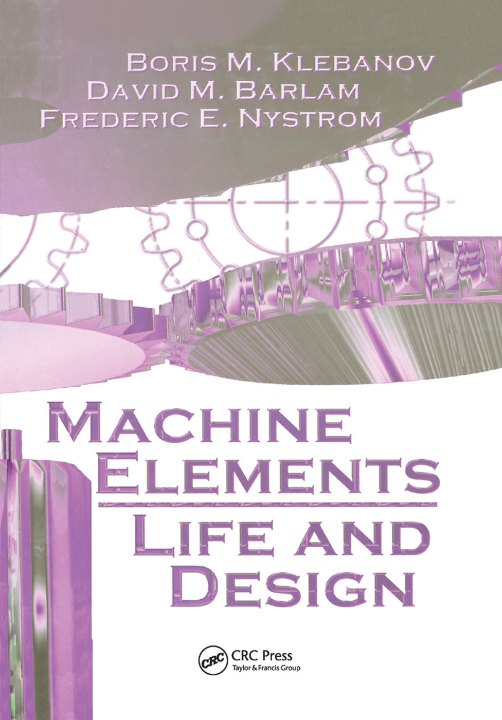 Machine Elements: Life and Design, 1st Edition (Paperback) book cover