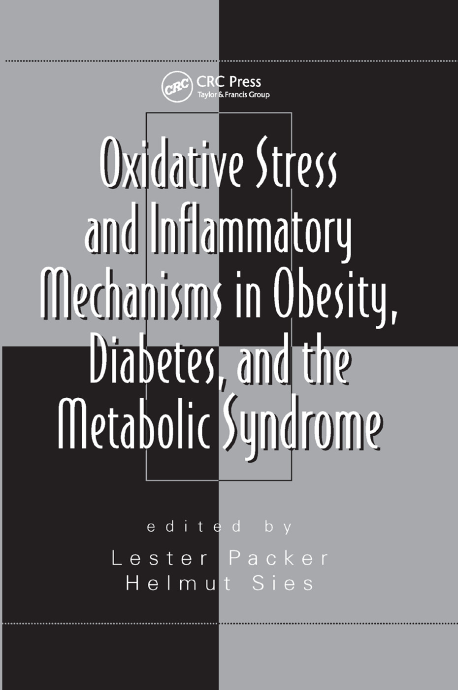 Oxidative Stress and Inflammatory Mechanisms in Obesity, Diabetes, and the Metabolic Syndrome: 1st Edition (Paperback) book cover