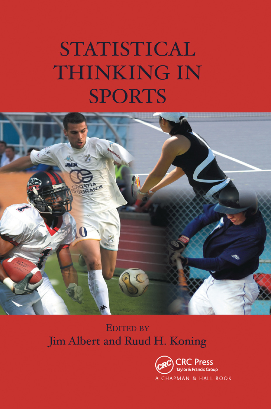 Statistical Thinking in Sports: 1st Edition (Paperback) book cover