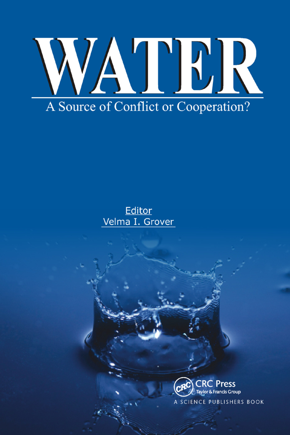 Water: A Source of Conflict or Cooperation?, 1st Edition (Paperback) book cover