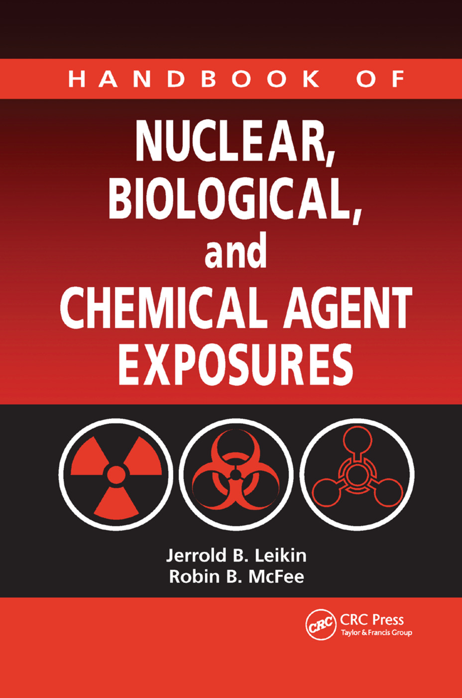 Handbook of Nuclear, Biological, and Chemical Agent Exposures: 1st Edition (Paperback) book cover