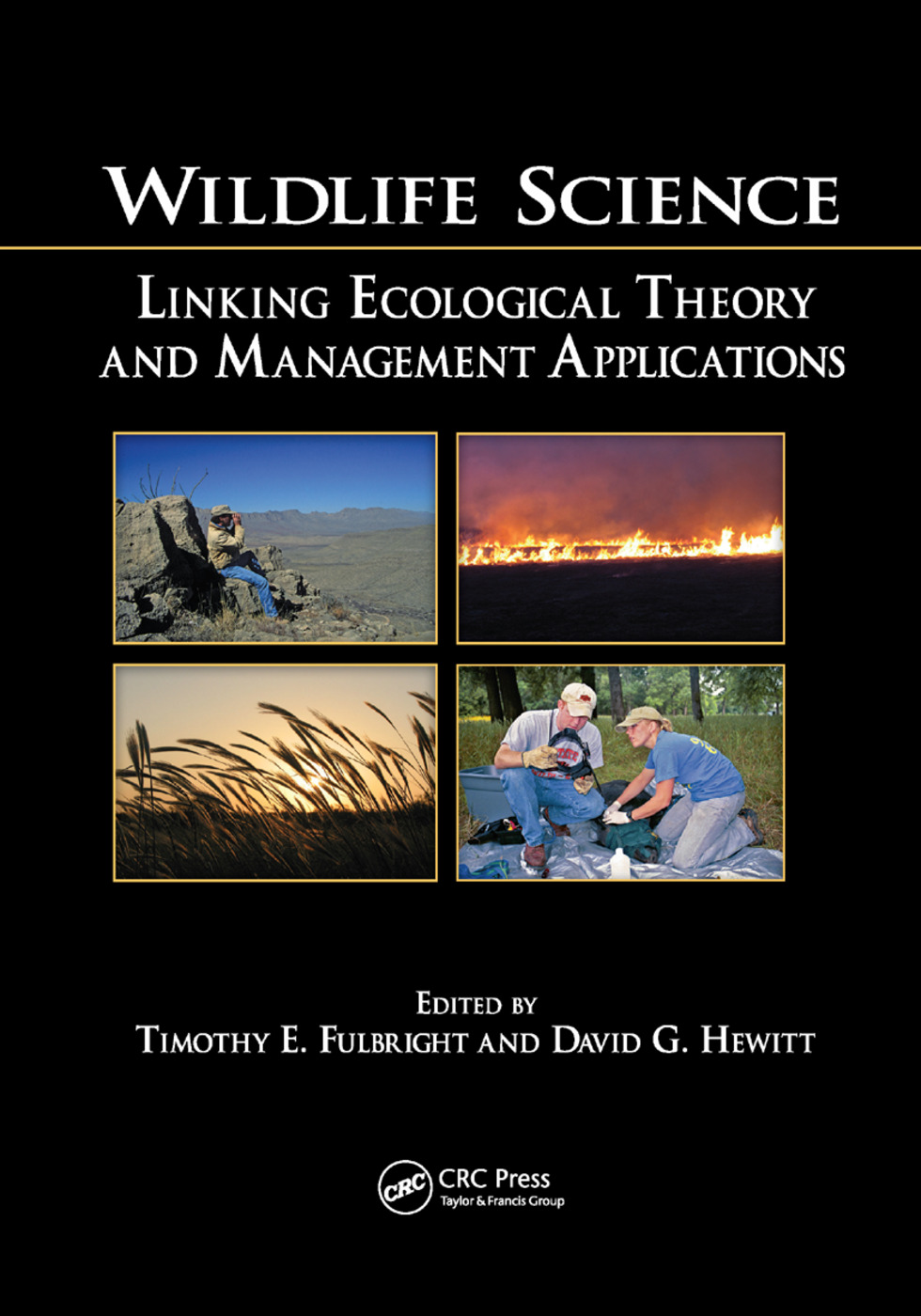 Wildlife Science: Linking Ecological Theory and Management Applications, 1st Edition (Paperback) book cover