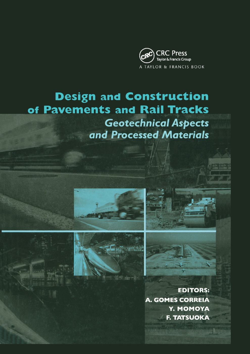 Design and Construction of Pavements and Rail Tracks: Geotechnical Aspects and Processed Materials, 1st Edition (Paperback) book cover