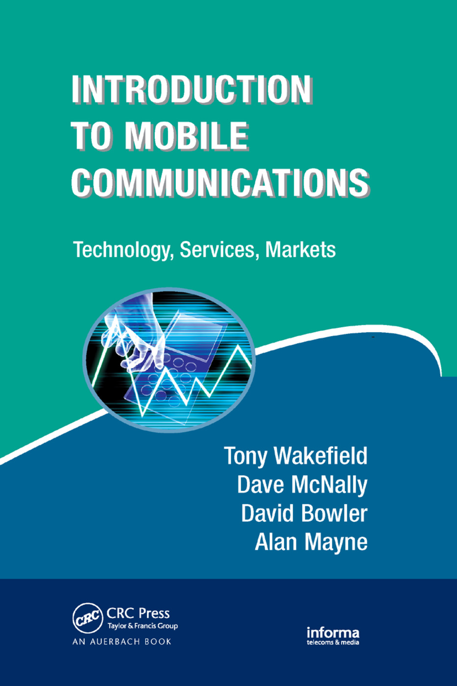Introduction to Mobile Communications: Technology, Services, Markets: Technology, Services, Markets, 1st Edition (Paperback) book cover