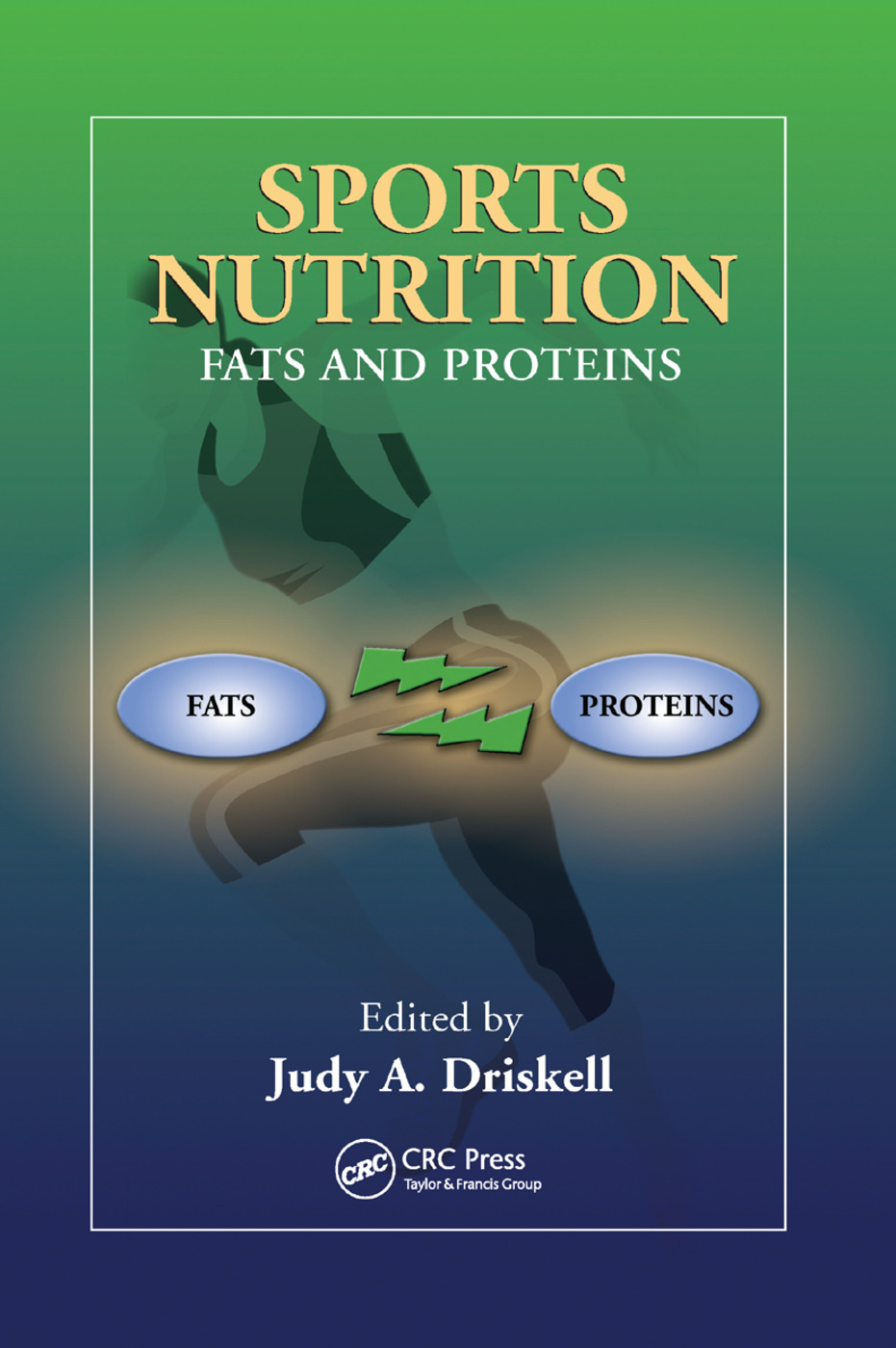 Sports Nutrition: Fats and Proteins, 1st Edition (Paperback) book cover
