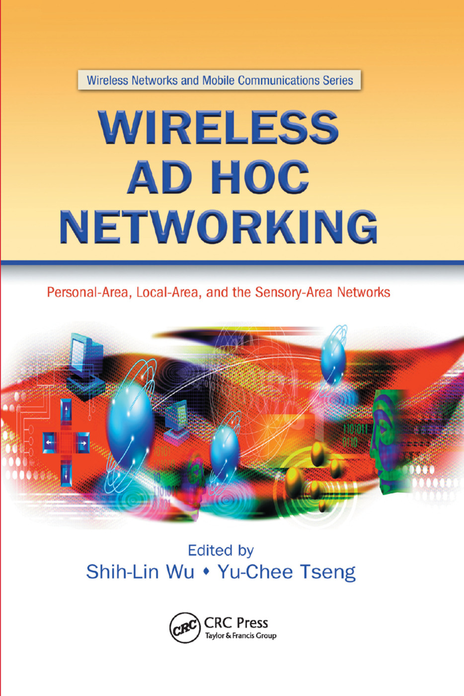 Wireless Ad Hoc Networking: Personal-Area, Local-Area, and the Sensory-Area Networks, 1st Edition (Paperback) book cover