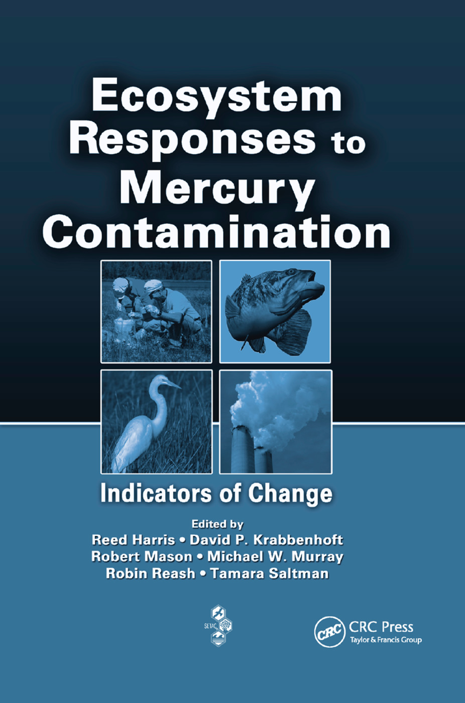 Ecosystem Responses to Mercury Contamination: Indicators of Change, 1st Edition (Paperback) book cover