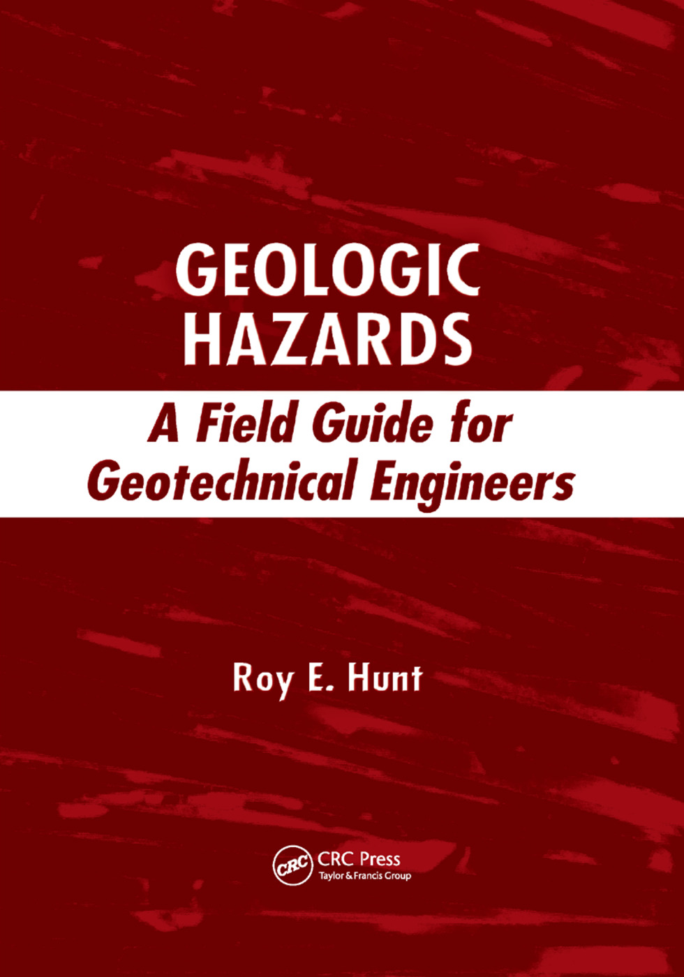 Geologic Hazards: A Field Guide for Geotechnical Engineers, 1st Edition (Paperback) book cover