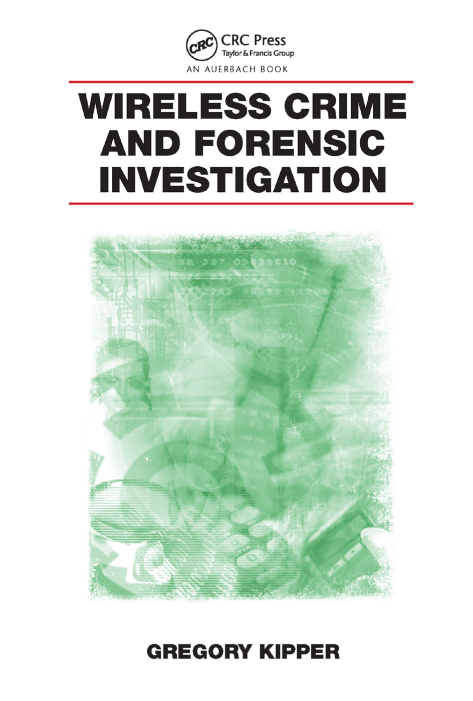 Wireless Crime and Forensic Investigation book cover