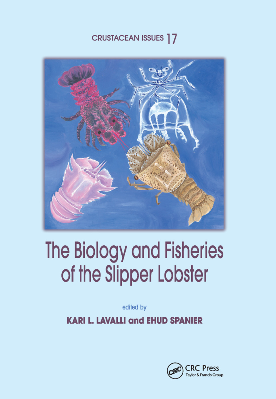 The Biology and Fisheries of the Slipper Lobster: 1st Edition (Paperback) book cover