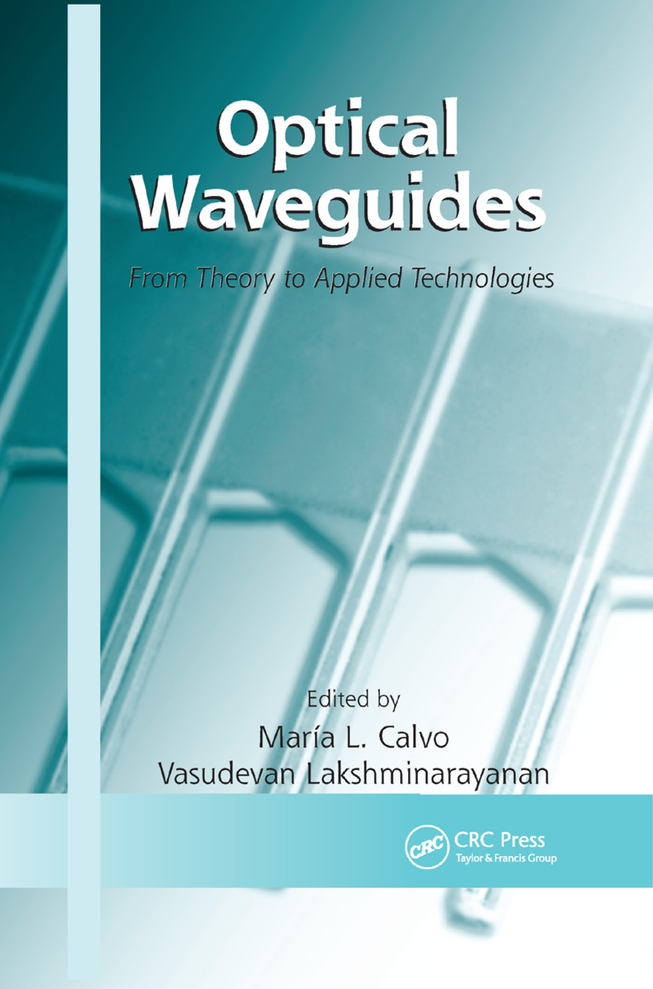Optical Waveguides: From Theory to Applied Technologies, 1st Edition (Paperback) book cover