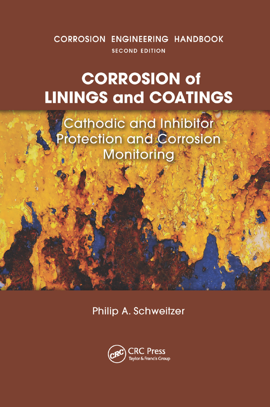 Corrosion of Linings & Coatings: Cathodic and Inhibitor Protection and Corrosion Monitoring, 1st Edition (Paperback) book cover