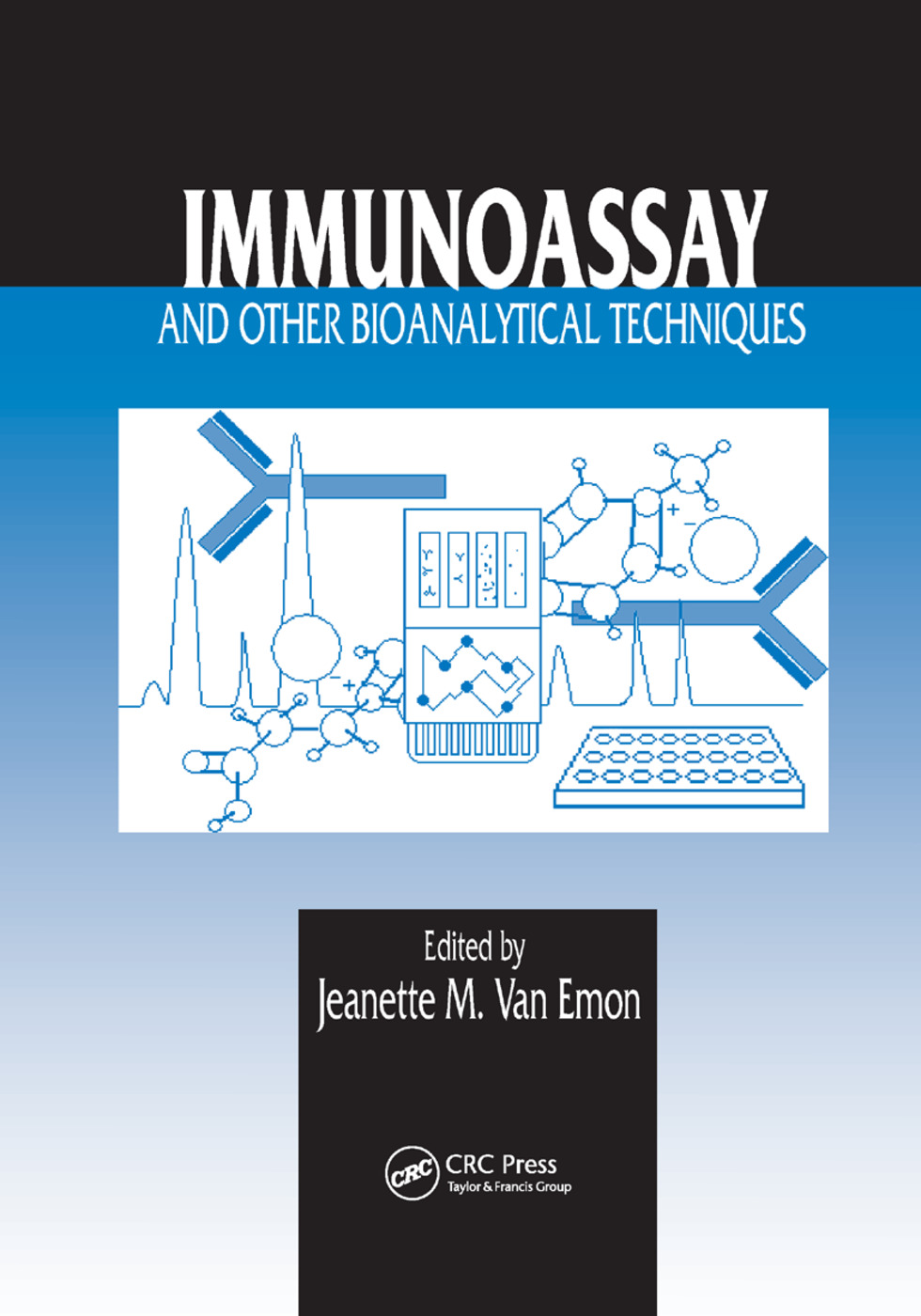 Immunoassay and Other Bioanalytical Techniques: 1st Edition (Paperback) book cover